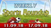 Weekly Sports Round Up (110918-170918)