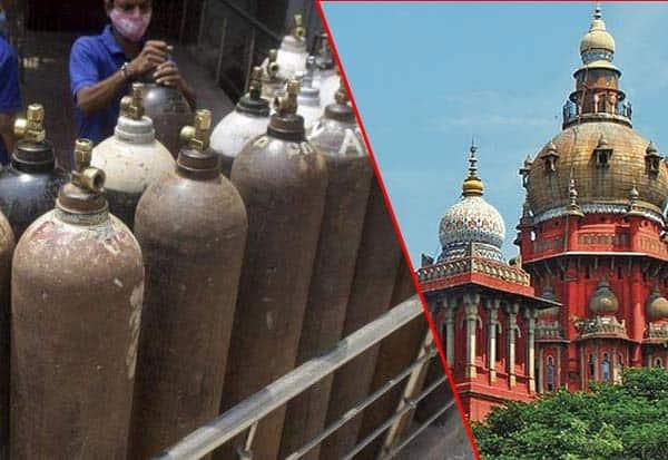Tamil Nadu, Oxygen, High Court, Corona Virus, Covid 19, தமிழகம்,ஆக்சிஜன், ஐகோர்ட், உத்தரவு