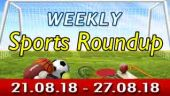 Sports Weekly Roundup (21-08-18 to 27-08-18)