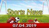 விளையாட்டு செய்திகள் | Sports | Sports News 07.04.2019