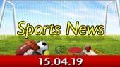 விளையாட்டுச் செய்திகள் | Sports News 15-04-2019 | Sports Roundup | Dinamalar