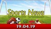 விளையாட்டுச் செய்திகள் | Sports News 19-04-2019 | Sports Roundup | Dinamalar