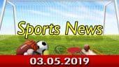 விளையாட்டுச் செய்திகள் | Sports News 03-05-2019 | Sports Roundup | Dinamalar