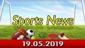 விளையாட்டுச் செய்திகள் | Sports News 19-05-2019 | Sports Roundup | Dinamalar