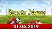விளையாட்டுச் செய்திகள் | Sports News 01-06-2019 | Sports Roundup | Dinamalar