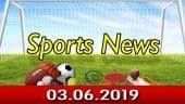 விளையாட்டுச் செய்திகள் | Sports News 03-06-2019 | Sports Roundup | Dinamalar