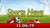 விளையாட்டுச் செய்திகள் | Sports News 11-06-2019 | Sports Roundup | Dinamalar