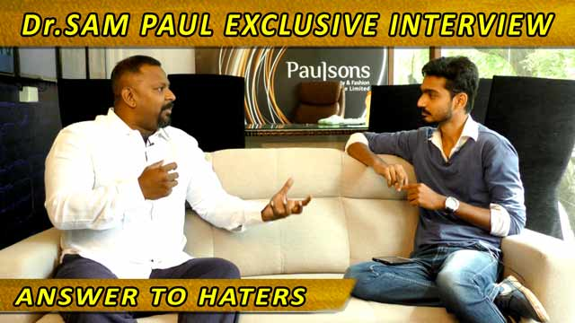 Dr.Sam Paul Exclusive interview Answer to Haters