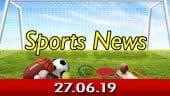 விளையாட்டுச் செய்திகள் | Sports News 27-06-2019 | Sports Roundup | Dinamalar