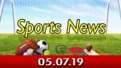 விளையாட்டு செய்திகள் | Sports | Sports News 05.07.2019