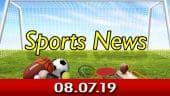 விளையாட்டுச் செய்திகள் | Sports News 08-07-2019 | Sports Roundup | Dinamalar