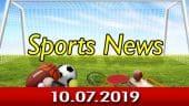 விளையாட்டுச் செய்திகள் | Sports News 10-07-2019 | Sports Roundup | Dinamalar