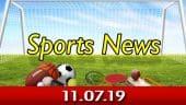விளையாட்டுச் செய்திகள் | Sports News 11-07-2019 | Sports Roundup | Dinamalar