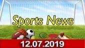 விளையாட்டுச் செய்திகள் | Sports News 12-07-2019 | Sports Roundup | Dinamalar