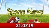விளையாட்டுச் செய்திகள் | Sports News 31-07-2019 | Sports Roundup | Dinamalar