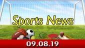 விளையாட்டுச் செய்திகள் | Sports News 09-08-2019 | Sports Roundup | Dinamalar