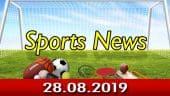 விளையாட்டுச் செய்திகள் | Sports News 28-08-2019 | Sports Roundup | Dinamalar