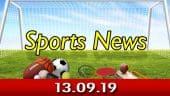 விளையாட்டுச் செய்திகள் | Sports News 13-09-2019 | Sports Roundup | Dinamalar