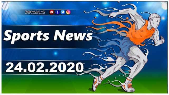 விளையாட்டுச் செய்திகள் | Sports News 24-02-2020 | Sports Roundup | Dinamalar